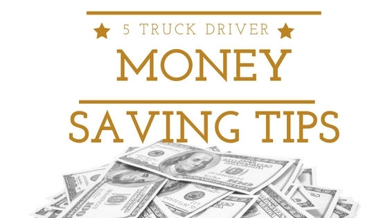 truck driver money saving tips