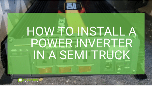 how to install power invterter in semi truck