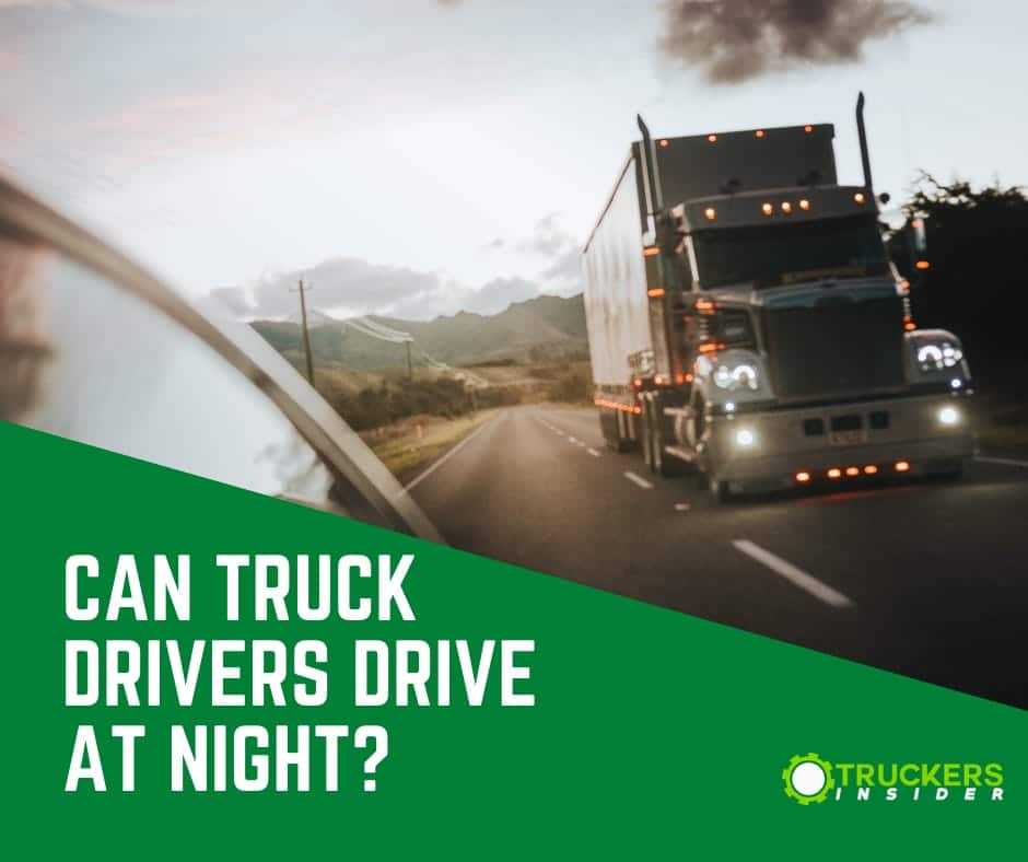 can truck drivers drive at night