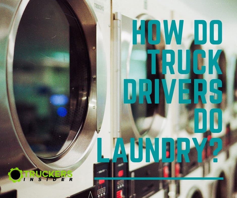 how do truck drivers do laundry