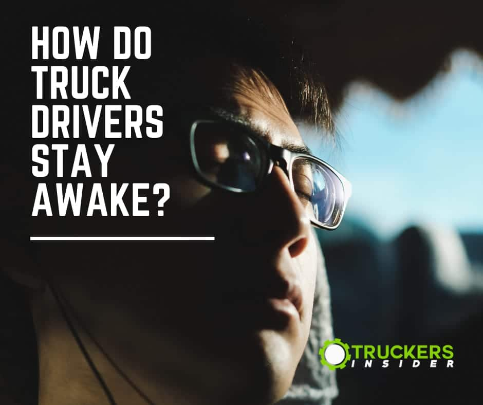 how do truck drivers stay awake